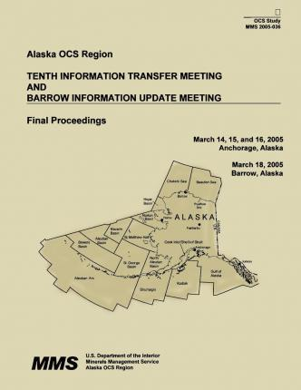 Tenth Information Transfer Meeting and Barrow Information Update Meeting Final Proceedings