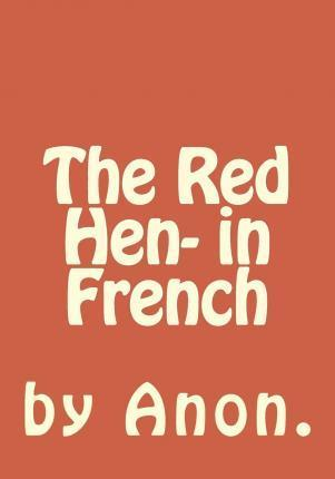 Te Red Hen- In French