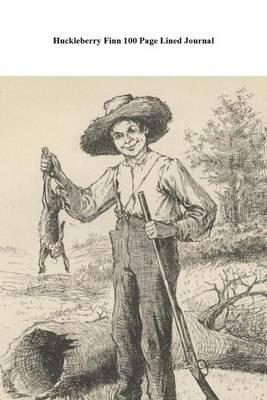 Huckleberry Finn 100 Page Lined Journal