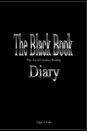 The Black Book Diary -The Art of Creative Writing-