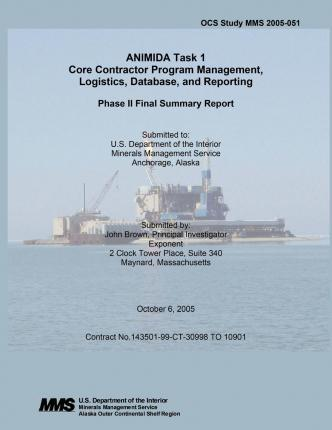 Animida Task 1 Core Contractor Program Management, Logistics, Database, and Reporting Phase II Final Summary Report Volume 1 of 1