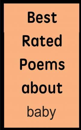 Best Rated Poems about Baby