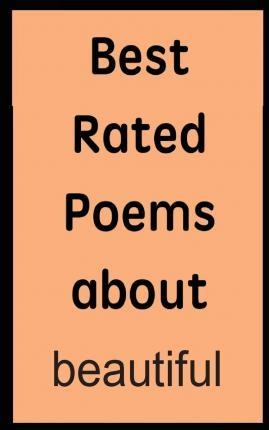 Best Rated Poems about Beautiful
