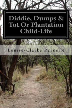 Diddie, Dumps & Tot or Plantation Child-Life