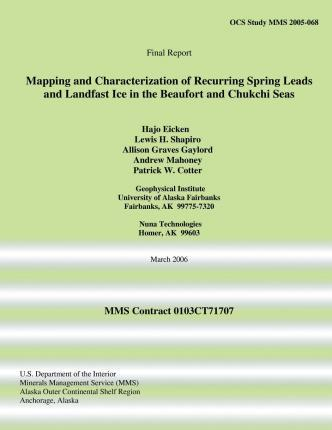 Mapping and Characterization of Recurring Spring Leads and Landfast Ice in the Beaufort and Chukchi Seas