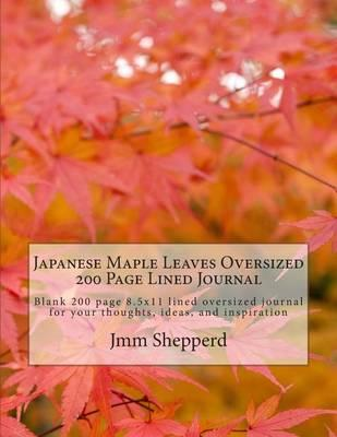 Japanese Maple Leaves Oversized 200 Page Lined Journal
