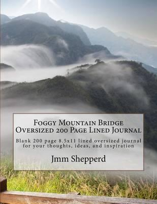 Foggy Mountain Bridge Oversized 200 Page Lined Journal
