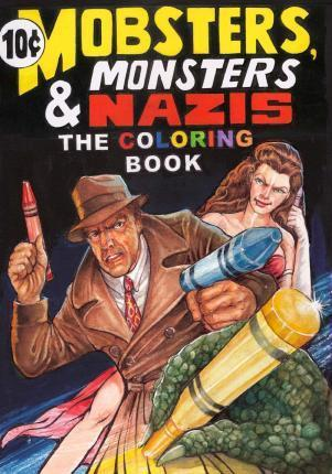 Mobsters, Monsters & Nazis