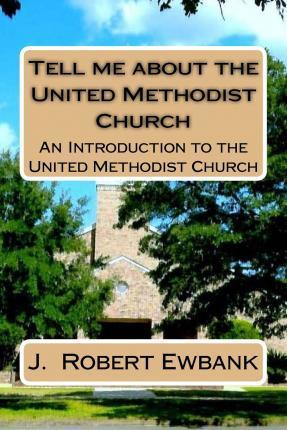 Tell Me about the United Methodist Church
