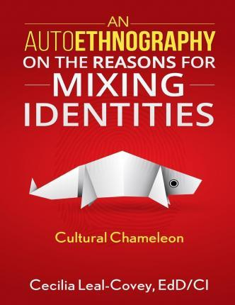 An Autoethnography on the Reasons for Mixing Identities