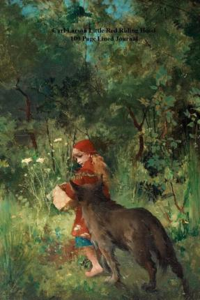 Carl Larson Little Red Riding Hood 100 Page Lined Journal