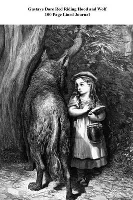 Gustave Dore Red Riding Hood and Wolf 100 Page Lined Journal