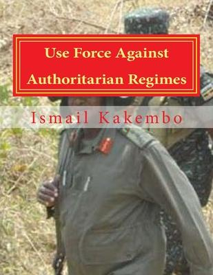 Use Force Against Authoritarian Regimes
