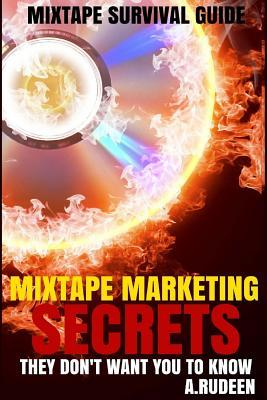Mixtape Maketing Secrets They Don't Want You to Know