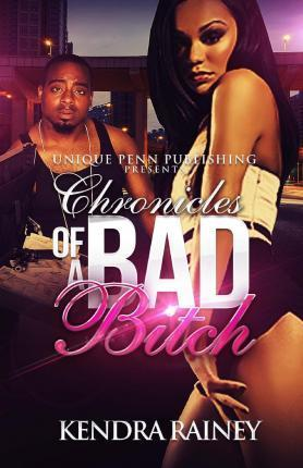 Chronicles of a Bad Bitch