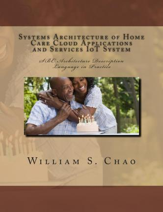 Systems Architecture of Home Care Cloud Applications and Services Iot System