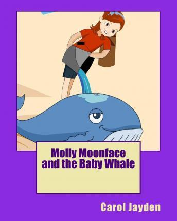 Molly Moonface and the Baby Whale