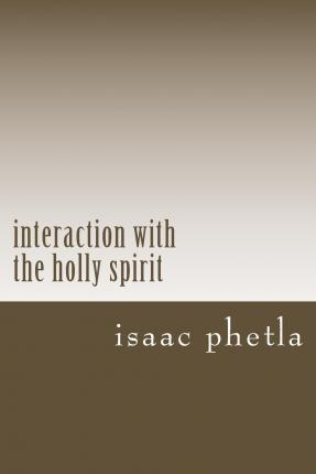 Interaction with the Holly Spirit