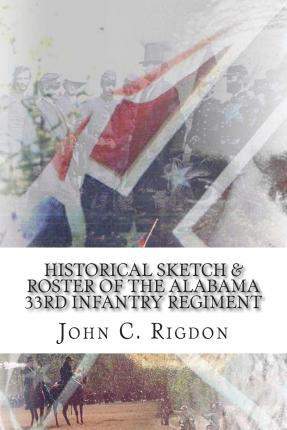 Historical Sketch & Roster of the Alabama 33rd Infantry Regiment