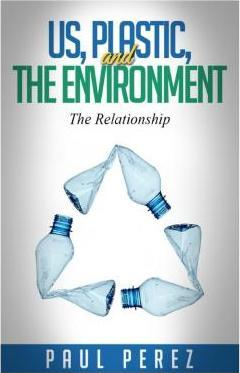 Us, Plastic and the Environment