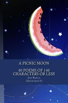 A Picnic Moon - 40 Poems of 140 Characters or Less
