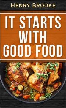 It Starts with Good Food Cookbook