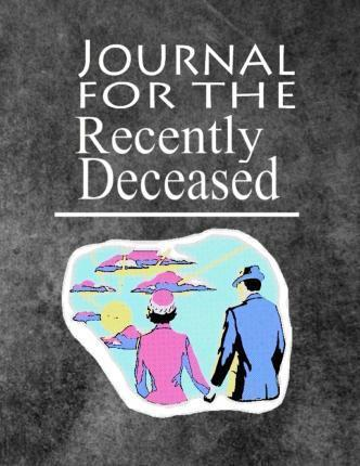 Journal for the Recently Deceased