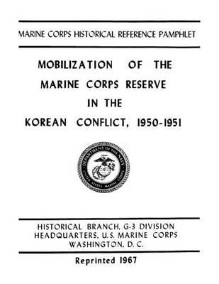 Mobilization of the Marine Corps Reserve in the Korean Conflict, 1950-1951
