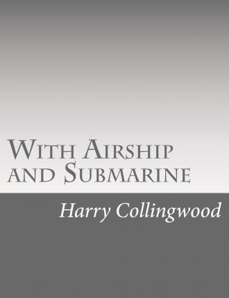 With Airship and Submarine