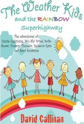 The Weather Kids and the Rainbow Superhighway