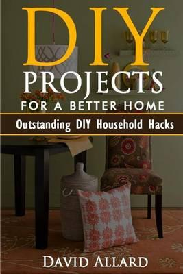 DIY. DIY Projects for a Better Home
