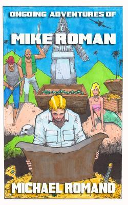 Ongoing Adventures of Mike Roman