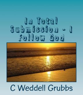 In Total Submission - I Follow God