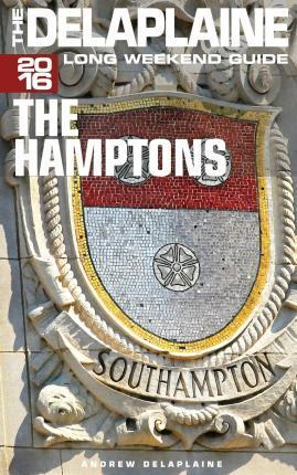 The Hamptons - The Delaplaine 2016 Long Weekend Guide