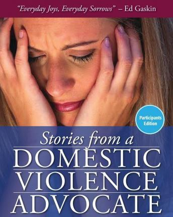 Stories from a Domestic Violence Advocate