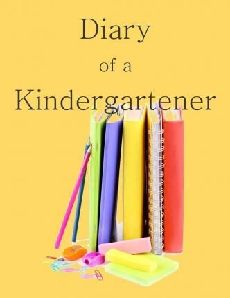 Diary of a Kindergartener