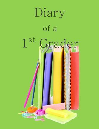Diary of a 1st Grader