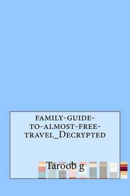 Family-Guide-To-Almost-Free-Travel_decrypted