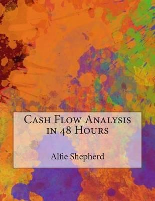Cash Flow Analysis in 48 Hours