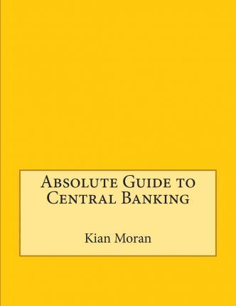 Absolute Guide to Central Banking