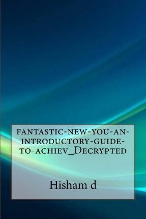 Fantastic-New-You-An-Introductory-Guide-To-Achiev_decrypted