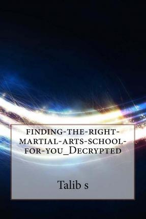 Finding-The-Right-Martial-Arts-School-For-You_decrypted