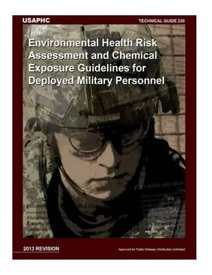 Technical Guide 230 Environmental Health Risk Assessment and Chemical Exposure Guidelines for Deployed Military Personnel