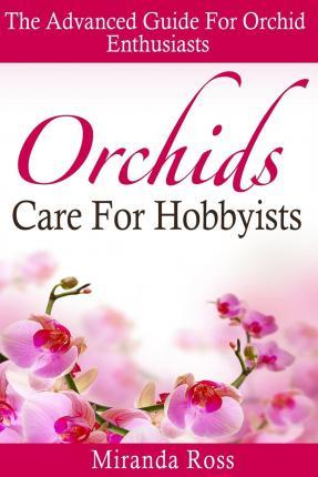 Orchids Care for Hobbyists