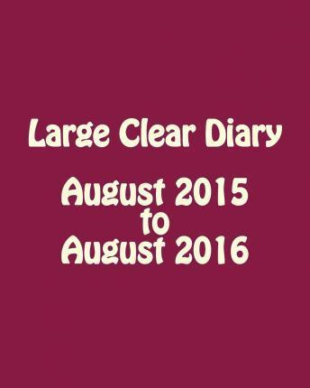Large Clear Diary August 2015 to August 2016