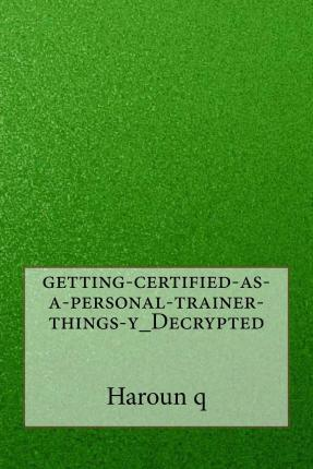Getting-Certified-As-A-Personal-Trainer-Things-Y_decrypted
