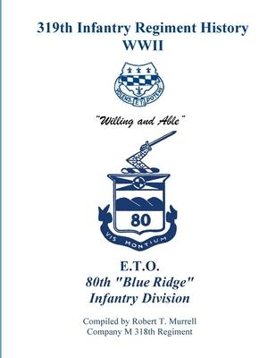 319th Infantry Regiment History Wwii