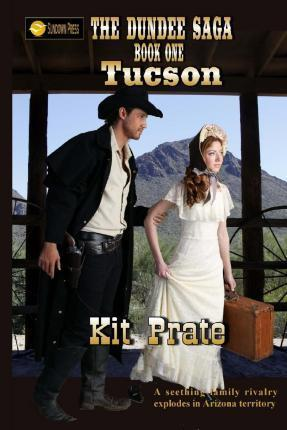 The Dundee Saga, Book 1, Tucson