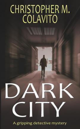 Dark City a Gripping Detective Mystery
