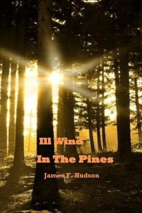 Ill Wind in the Pines